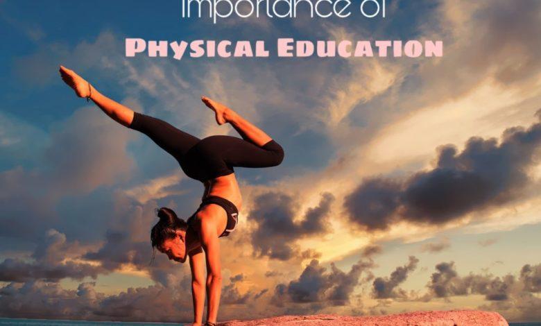 शारीरिक शिक्षा का महत्त्व